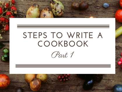 Steps to Write a Cookbook Part 1: Identify Your Goals for Publication