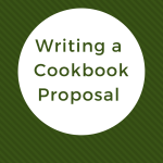Writing a Cookbook Proposal – 5 Tips for Success