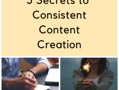5 Secrets to Consistent Content Creation