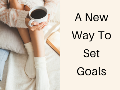 A New Way to Set Goals