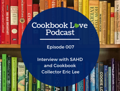 Episode 7| Interview with Eric Lee - Cookbook collector with over 2400 books