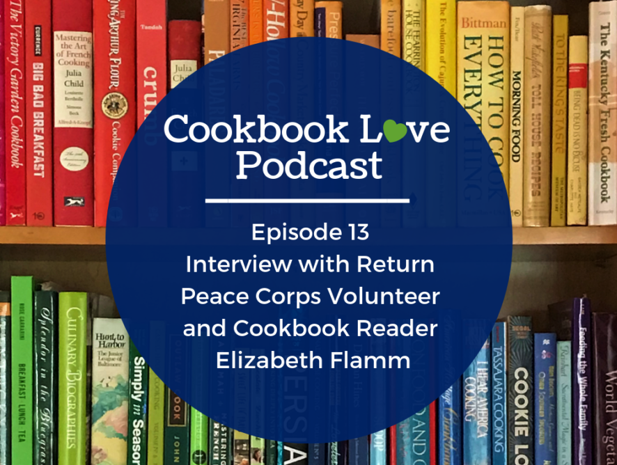 Episode 13 l Interview with Return Peace Corps Volunteer and Cookbook Reader Elizabeth Flamm