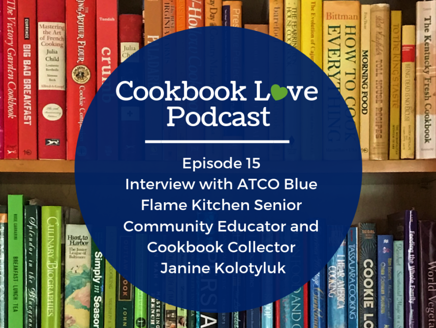 Episode 15 l Interview with ATCO Blue Flame Kitchen Senior Community Educator and Cookbook Collector Janine Kolotyluk