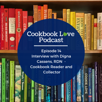 Episode 14 l Interview with Digna Cassens, RDN  - Cookbook Reader and Collector