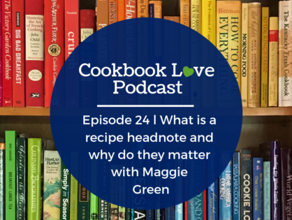 Episode 24 l What is a recipe headnote and why do they matter with Maggie Green