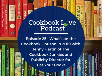 Episode 25 l What's on the Cookbook Horizon in 2019 with Jenny Hartin of The Cookbook Junkies and Publicity Director for Eat Your Books