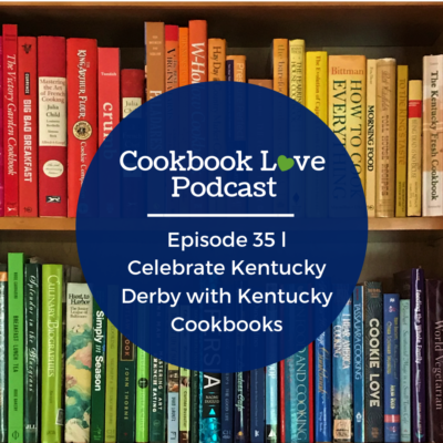 Episode 35 l Celebrate Kentucky Derby with Kentucky Cookbooks