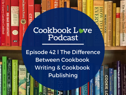 Episode 42 l The Difference Between Cookbook Writing & Cookbook Publishing