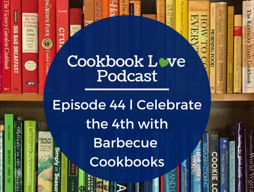 Episode 44 l Celebrate the 4th with Barbecue Cookbooks