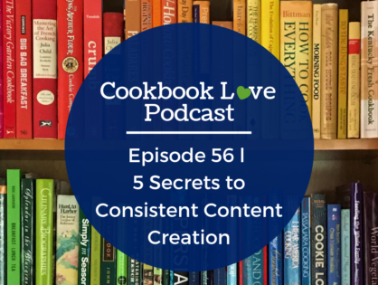 Episode 56 l 5 Secrets to Consistent Content Creation