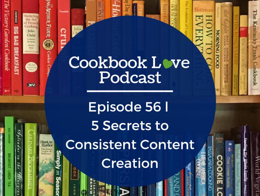 Episode 56 l 5 Secrets to Consistent Content Creation