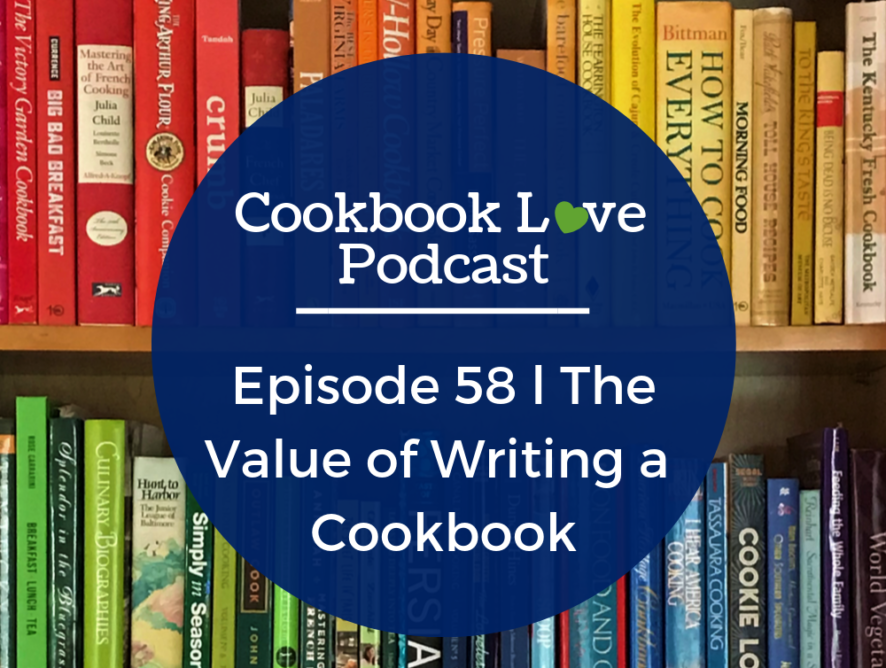 Episode 58 l The Value of Writing a Cookbook