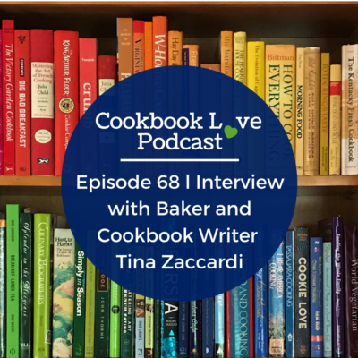 Episode 68 l Interview with Baker and Cookbook Writer Tina Zaccardi
