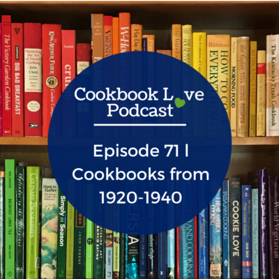 Episode 71 l Cookbooks from 1920-1940