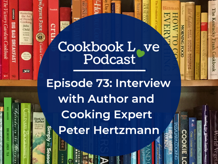 Episode 73: Interview with Author and Cooking Expert Peter Hertzmann