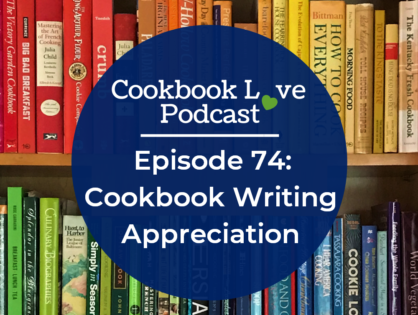Episode 74: Cookbook Writing Appreciation