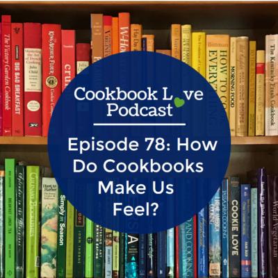 Episode 78: How Do Cookbooks Make Us Feel?