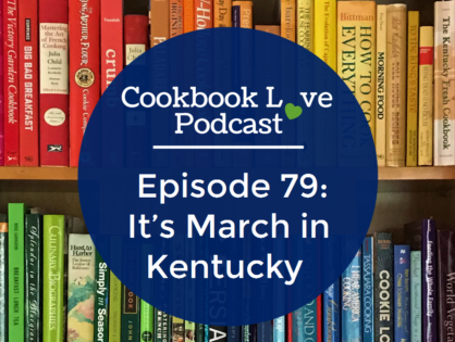 Episode 79: It's March in Kentucky