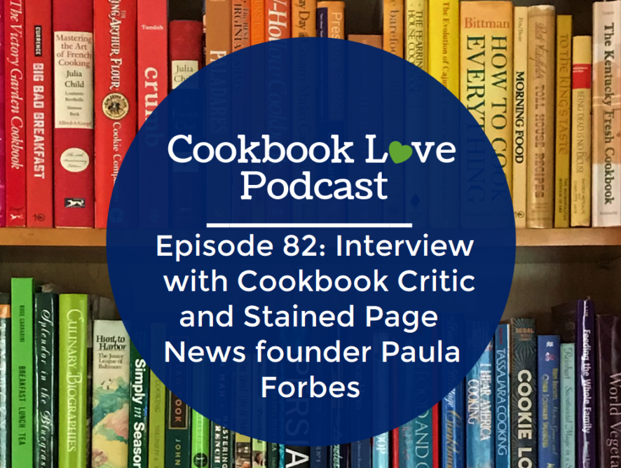 Episode 82: Interview with Cookbook Critic and Stained Page News founder Paula Forbes