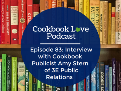Episode 83: Interview with Cookbook Publicist Amy Stern of 3E Public Relations