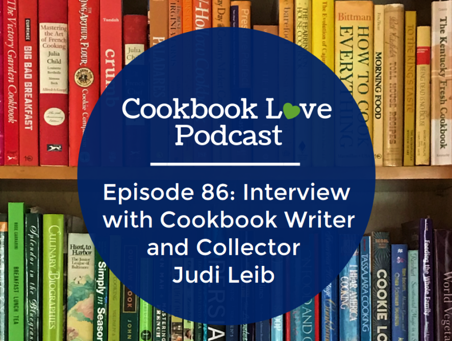 Episode 86: Interview with Cookbook Writer and Collector Judi Leib