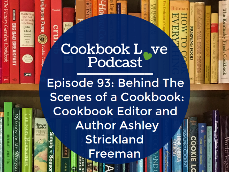 Episode 93: Behind The Scenes of a Cookbook: Cookbook Editor and Author Ashley Strickland Freeman