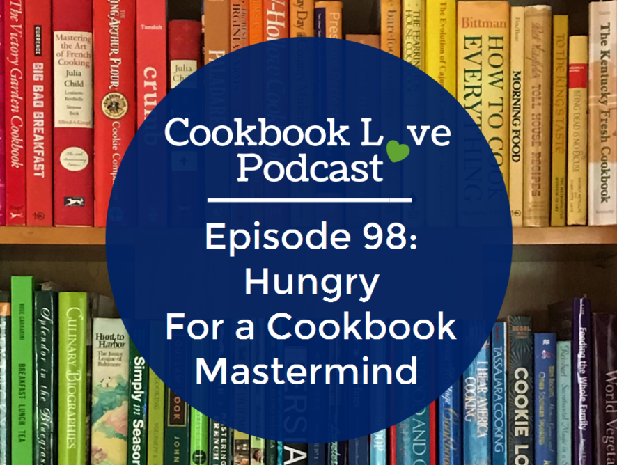 Episode 98: Hungry For a Cookbook Mastermind