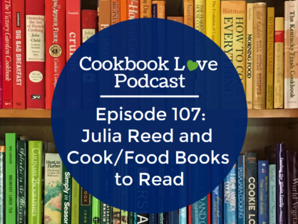 Episode 107: Julia Reed and Cook/Food Books to Read