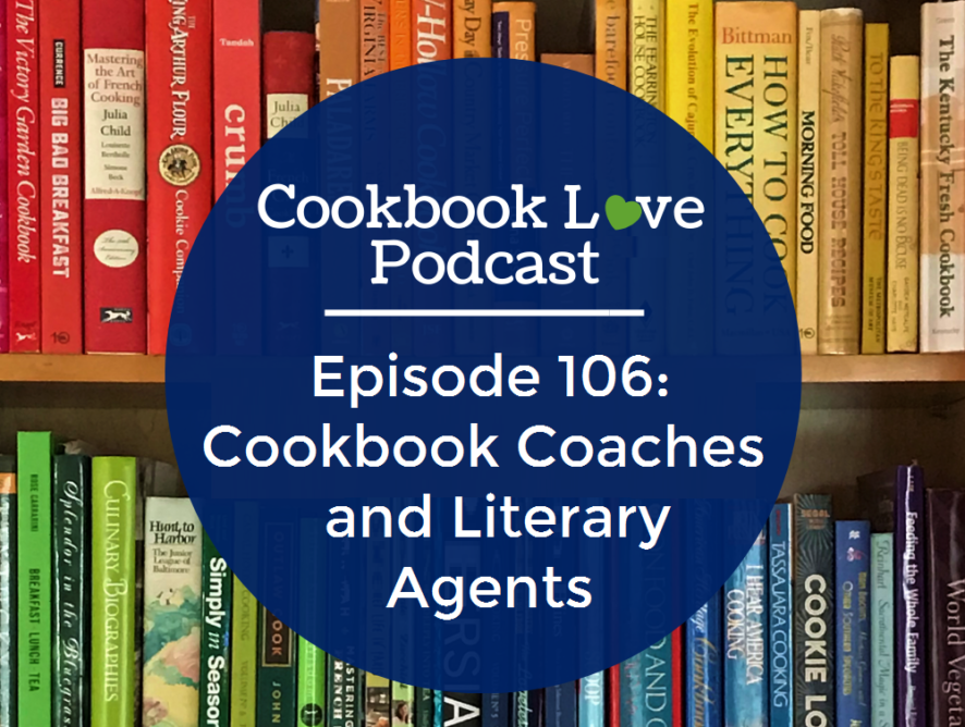 Episode 106: Cookbook Coaches and Literary Agents
