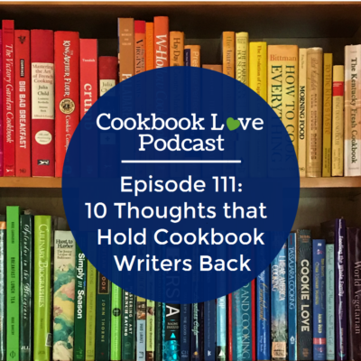 Episode 111: 10 Thoughts that Hold Cookbook Writers Back