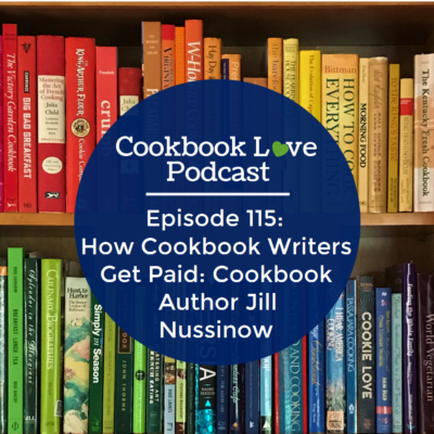 Episode 115: How Cookbook Writers Get Paid: Cookbook Author Jill Nussinow