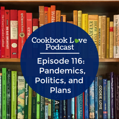Episode 116: Pandemics, Politics, and Plans