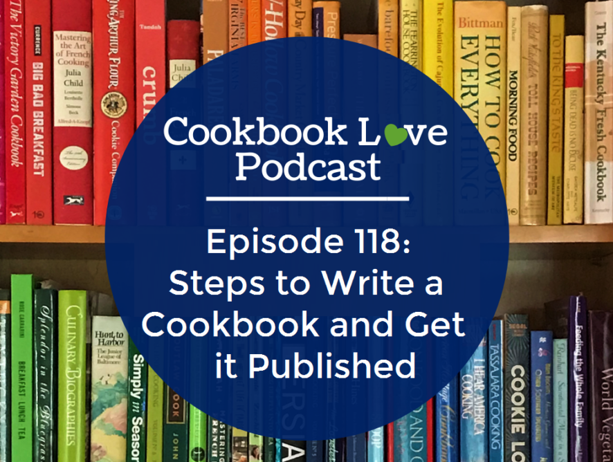 Episode 118: Steps to Write a Cookbook and Get it Published