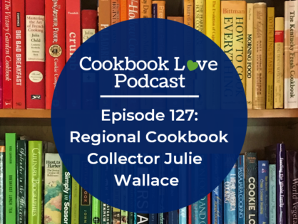 Episode 127: Regional Cookbook Collector Julie Wallace