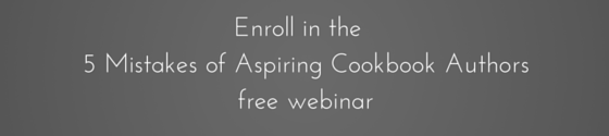 Enroll in the 5 Mistakes of Aspiring Cookbook Authors free webinar