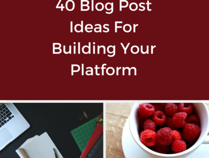 40 Blog Post Ideas for Building Your Platform