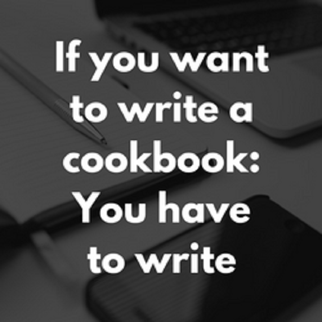 If you want to write a cookbook: You have to write