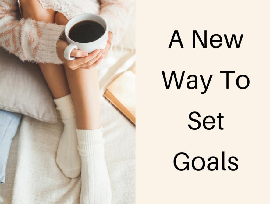 A New Way to Set Goals