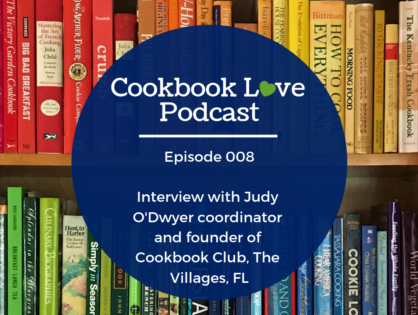 Episode 8| Interview with Judy O'Dwyer, The Cookbook Club, The Villages, FL