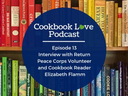 Episode 13 l Interview with Return Peace Corps Volunteer and Cookbook Reader Elizabeth Flamm