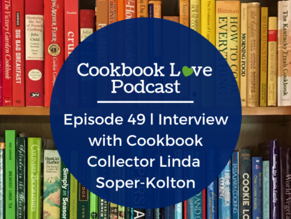 Episode 49 l Interview with Cookbook Collector Linda Soper-Kolton