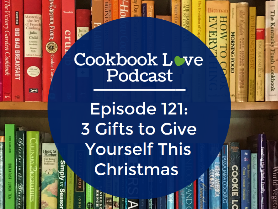 Episode 121: 3 Gifts to Give Yourself This Christmas