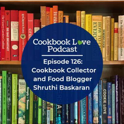 Episode 126: Cookbook Collector and Food Blogger Shruthi Baskaran