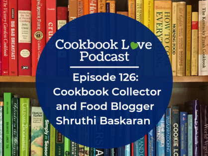 Episode 126: Cookbook Collector and Food Blogger Shruthi Baskaran