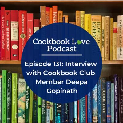 Episode 131: Interview with Cookbook Club Member Deepa Gopinath