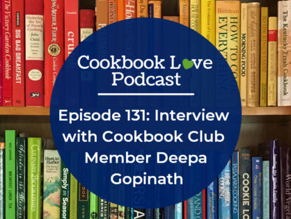 Episode 131: Interview with Cookbook Club Member Deepa Gopinath
