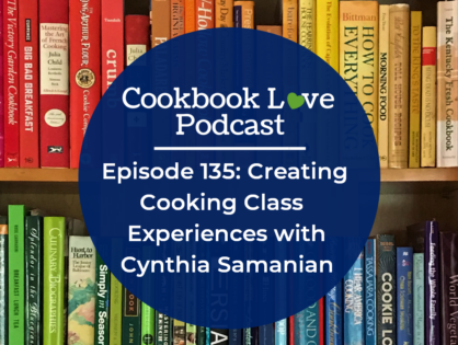 Episode 135: Creating Cooking Class Experiences with Cynthia  Samanian
