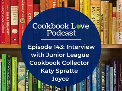 Episode 143: Interview with Junior League Cookbook Collector Katy Spratte Joyce
