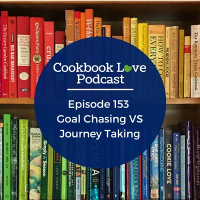 Episode 153:  Goal Chasing VS Journey Taking