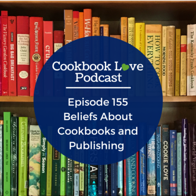 Episode 155: My Beliefs About Cookbooks and Publishing